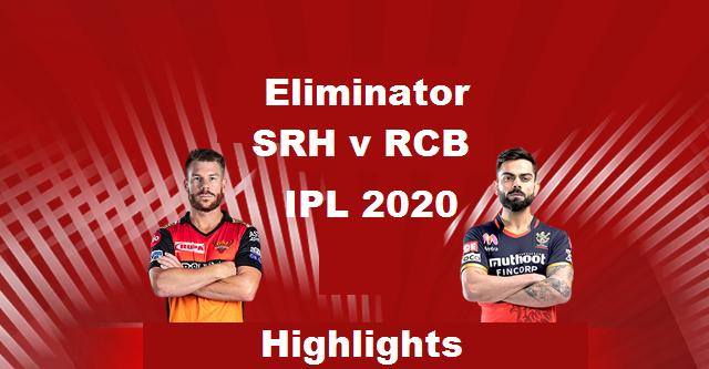 IPL Eliminator SRH vs RCB Highlights 2020