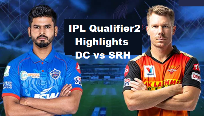 IPL Qualifier2 DC Vs SRH Highlights 2020